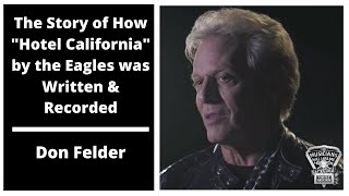 """The Story of How """"Hotel California"""" by the Eagles was Written & Recorded - Don Felder"""