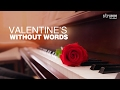 VALENTINE'S WITHOUT WORDS - 20 amazing romantic instrumentals