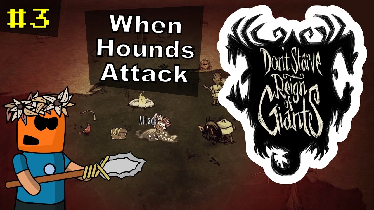 Don't Starve RoG #3 | When Hounds Attack