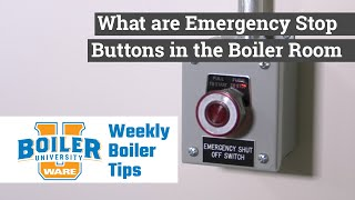 What are Emergency Stop Buttons in the Boiler Room? - Weekly Boiler Tips