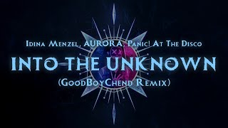 Idina Menzel, AURORA, Panic! At The Disco - Into the Unknown (From Frozen 2) (GoodBoyChend Remix)
