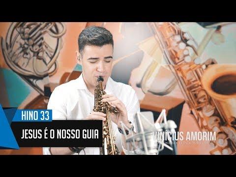 🎷 Hino 33 - Jesus é o nosso Guia - Sax Soprano - Hinário 5 CCB - Vinicius Amorim 🎷