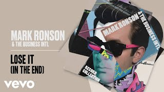 Mark Ronson, The Business Intl. - Lose It (In The End) (Official Audio)