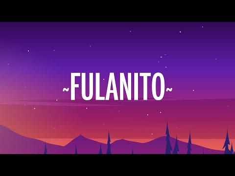 Becky G, El Alfa - Fulanito (Letra/Lyrics)