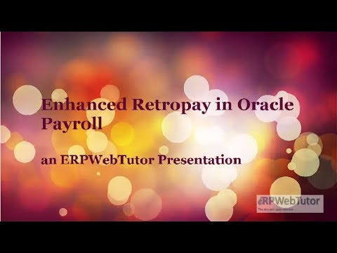 Enhanced Retropay in Oracle Payroll