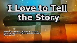I Love to Tell the Story - Glen Campbell - Lyrics