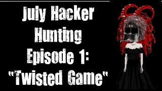 "MSP July Hacker Hunting Ep1 ""Twisted Game"""