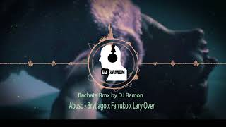 Abuso   Brytiago X Farruko X Lary Over (Bachata RMX By 🎧DJ Ramon🎧)