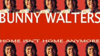 Bunny Walters - Home Isn't Home Anymore