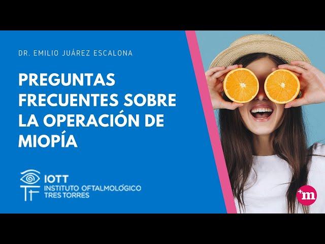Preguntas frecuentes sobre la operación de miopía, por IOTT - Instituto Oftalmológico Tres Torres