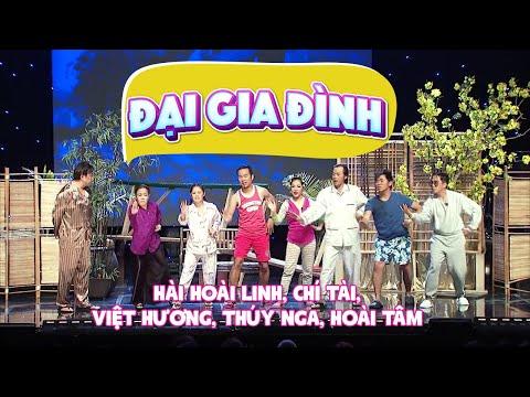 Hài kịch - Đại Gia Đình (Hoài Linh, Chí Tài, Thúy Nga, Việt Hương, Hoài Tâm)
