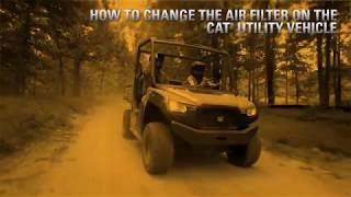How to Change the Air Filter on the Cat® Utility Vehicle
