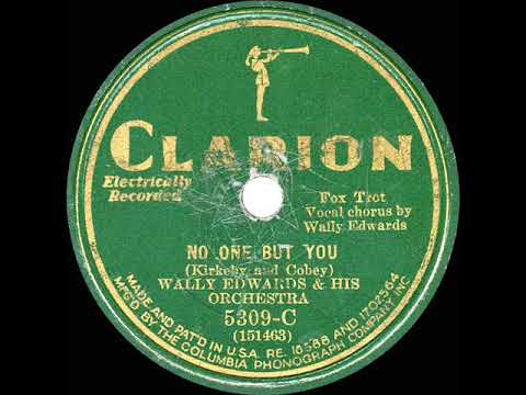 1931 Wally Edwards (Ted Wallace) - No One But You (Elmer Feldkamp, vocal)