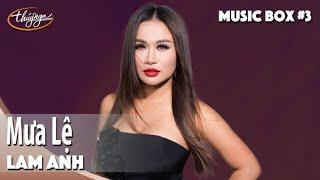 Lam Anh   Mưa Lệ   Thúy Nga Music Box #3