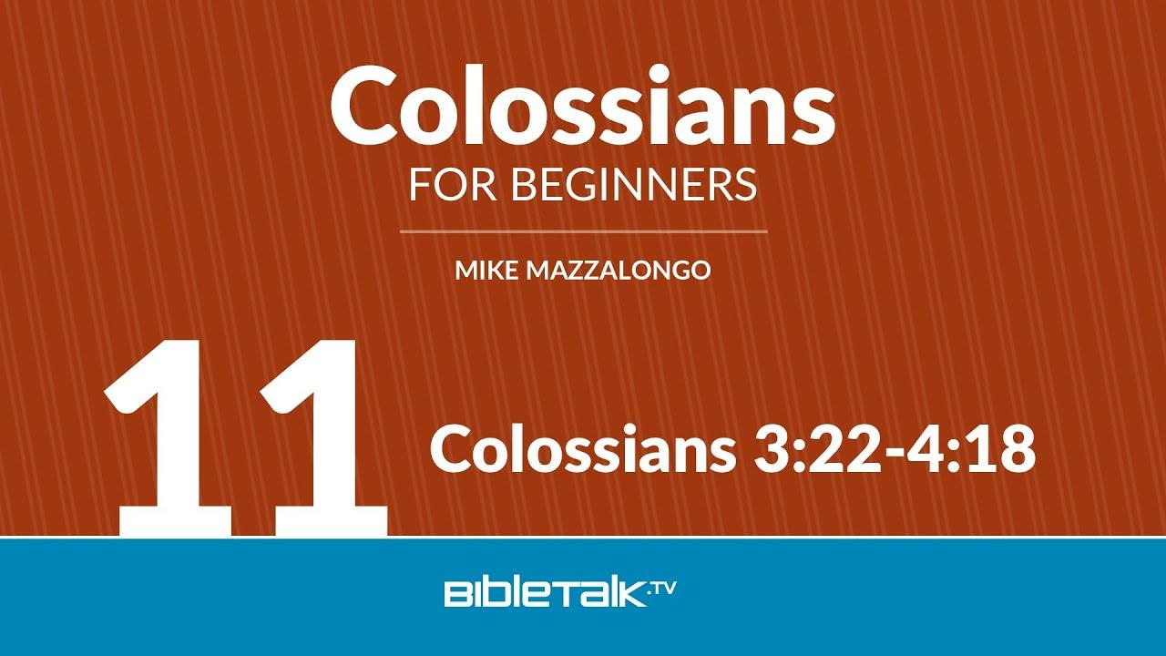 11. Colossians 3:22-4:18