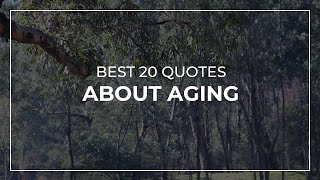 Best 20 Quotes about Aging | Daily Quotes | Most Popular Quotes | Good Quotes