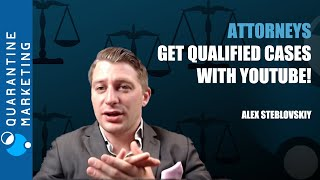 How Attorneys Can Utilize Youtube to Get Qualified Cases