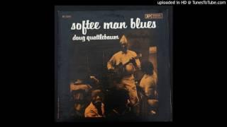 Doug Quattlebaum - Whiskey Headed Woman - 1961 Blues