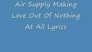 Air Supply - Making love Out of nothing at all (video lyrics)