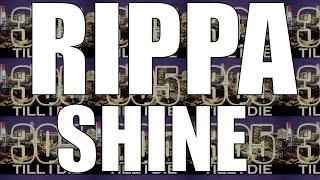 RIPPA - (FAST) SHINE + DL