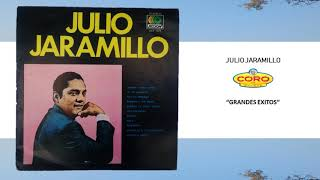 JULIO JARAMILLO GRANDES EXITOS