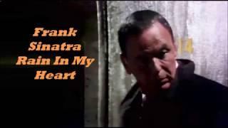 Frank Sinatra.......Rain In My Heart..
