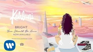 Kehlani - Bright [Official Audio]