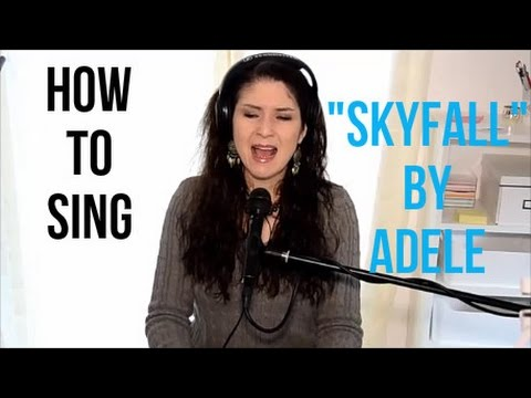 """How to Sing That Song: """"SKYFALL"""" by Adele"""