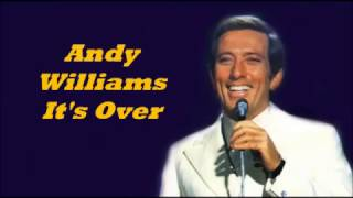 Andy Williams........It's Over.