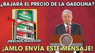 AMLO No Bajará el Precio de la Gasolina Por esta Razón ¡Mira lo que Dijo!