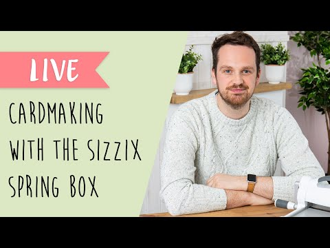 Create Your Own Handmade Card With The NEW Sizzix Spring Box - Sizzix