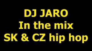 DJ JARO in the mix SK & CZ hip hop 1