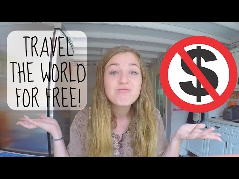 20 WAYS TO TRAVEL FOR FREE! ...REALLY!