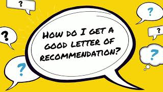 How to Get Good Letters of Recommendation Explainer Video