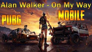 Alan Walker, Sabrina Carpenter & Farruko - On My Way | PUBG MOBILE Song