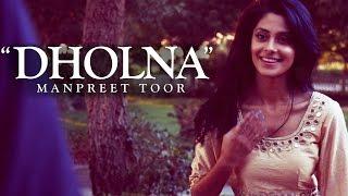 "Manpreet Toor | ""Dholna"" (Raashi + PropheC)"