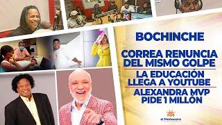 El Bochinche – Correa Renuncia – Alexandra MVP Pide 1 Millón de Pesos – Educacion Dominicana en Youtube