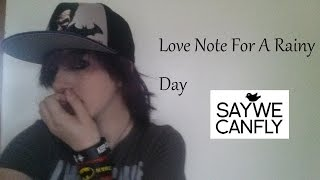 Love Note For A Rainy Day - Saywecanfly(Vocal Cover)