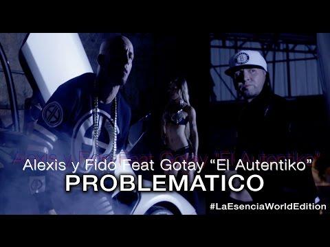 Video Problematico Alexis y Fido Ft Gotay
