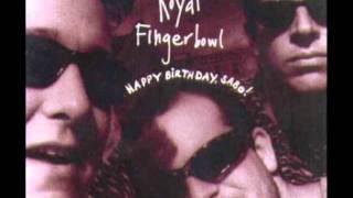 Royal Fingerbowl - A Month Of Sundays