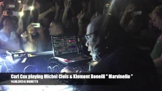 Carl Cox playing Michel Cleis & Klement Bonelli ' Marvinello ' / 14.08.15 Il Muretto