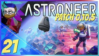 Expanding The Arid Base with Veeb0rg | The Final Update Before 1.0 | Astroneer 0.10.5 #21