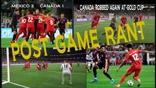 MEXICO 2 CANADA 1 POST GAME RANT