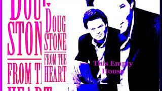 Doug Stone - This Empty House