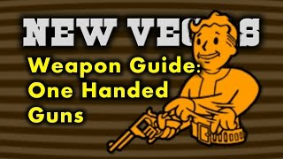New Vegas Weapon Guide 1 - One Handed Guns