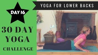 30 Day Yoga Challenge - Day 16 (Yoga For Lower Backs)