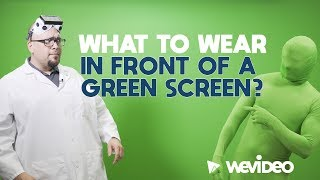 What should you wear and not wear in front of a green screen? | WeVideo Color Keying Tool