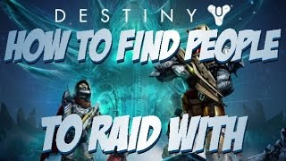 Destiny - How To Find People To Raid With