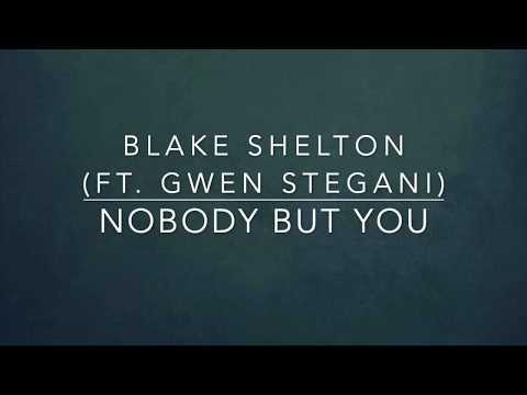 Blake Shelton - Nobody But You (feat. Gwen Stefani) (Lyrics)
