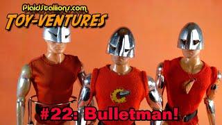 Toy-Ventures 22: Bulletman from the GI Joe Adventure Team